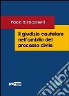 Il giudizio cautelare nell'ambito del processo civile libro