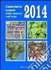 Calendario lunare delle semine nell'orto 2014 libro