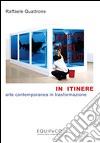 In itinere. Arte contemporanea in trasformazione libro