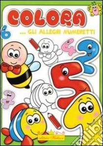 Colora gli allegri numeretti libro di Ferrera Francesca
