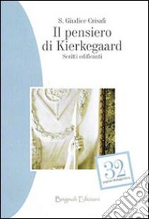 Il pensiero di Kierkegaard. Scritti edificanti libro di Giudice Crisafi Silvia