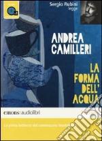 La forma dell'acqua letto da Sergio Rubini. Audiolibro. CD Audio formato MP3 libro