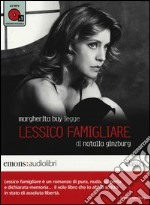Lessico famigliare letto da Margherita Buy. Audiolibro. 1 CD Audio formato MP3. Ediz. integrale libro