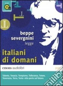 Italiani di domani letto da Beppe Severgnini. Audiolibro. CD Audio formato MP3  di Severgnini Beppe