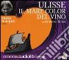 Ulisse. Il mare color del vino letto da Giulio Scarpati. Audiolibro. CD Audio formato MP3 libro