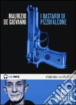 I bastardi di Pizzofalcone letto da Peppe Servillo. Audiolibro. CD Au dio formato MP3 libro