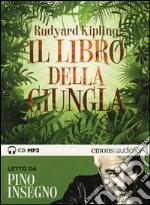 Il libro della giungla letto da Pino Insegno. Audiolibro. CD Audio formato MP3 libro