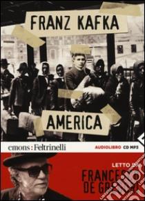 America letto da Francesco De Gregori. Audiolibro. CD Audio formato MP3  di Kafka Franz