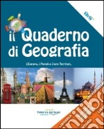 Il quaderno di geografia. Per la Scuola media libro