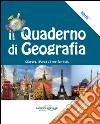 Il quaderno di geografia. Vol. 3: L'Europa, i popoli e i loro territori.