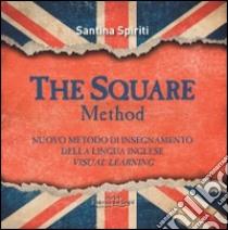 The square metodo. Nuovo metodo di insegnamento della lingua inglese. Visual learning libro di Spiriti Santina