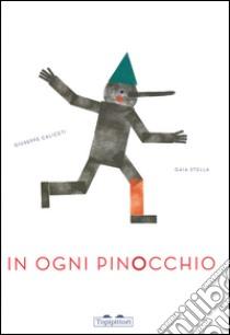 In ogni Pinocchio libro di Caliceti Giuseppe - Stella Gaia