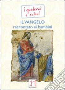 Il Vangelo raccontato ai bambini libro di Mecconi Beppe