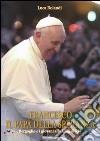 Francesco il papa della speranza. Bergoglio e i giovani alla Gmg di Rio. Ediz. illustrata libro