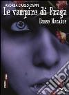 Danse macabre. Le vampire di Praga libro