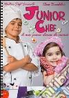 Junior chef. Il mio primo diario di cucina libro