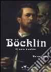 Böcklin. Il muro d'ombra. Ediz. illustrata libro