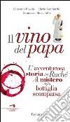 Ruch�. Una storia di vino e amore nelle terre del Papa
