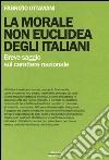 La morale non euclidea degli italiani. Breve saggio sul carattere nazionale
