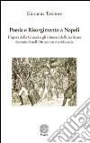 Poesia e Risorgimento a Napoli. L'opera della Guacci e gli itinerari delle scritture femminili nell'Ottocento meridionale libro