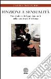 Finzione e sensualità. Uno studio sulle figure femminili nella narrativa di Pio Baroja libro