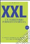 XXL. Un territorio formato famiglia. I distretti famiglia del Trentino. 10 storie ed esperienze libro
