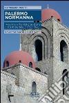 Palermo normanna. Vicende urbanistiche d'una città imperiale (1072-1194) libro