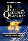 Il potere del cervello quantico libro