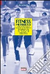 Fitness metabolico. Prevenzione della sindrome metabolica attraverso le attività motorie adattate libro