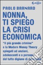 Nonna, ti spiego la crisi economica libro