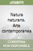 Natura naturans. Arte contemporanea