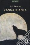 Zanna Bianca. Ediz. a caratteri grandi. Con audiolibro. CD Audio
