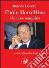 Paolo Borsellino. Un eroe semplice libro