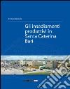 Gli insediamenti produttivi in Santa Caterina Bari libro