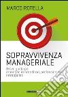 Manuale di sopravvivenza manageriale libro