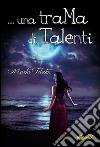 Una trama di talenti libro