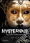 Mysterious. Storie e racconti del mistero libro