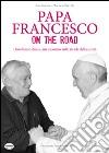 Papa Francesco on the road. Don Renzo Zocca, un incontro sulle strade della carità libro