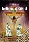 Testimoni di Cristo! libro