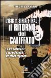 Il ritorno del Califfato. L'ISIS in Siria ed Iraq. Lo stato islamico e lo sconvolgimento dell'ordine regionale libro