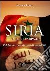Siria, il potere e la rivolta. Dalle primavere arabe allo stato del terrore dell'Isis libro