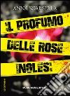 Il profumo delle rose inglesi libro