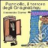 Panciollo, il terrore degli Gnagnabhuu libro