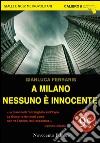 A Milano nessuno è innocente libro