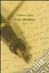 Anni e disinganni libro