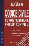 Codice civile 2016. Norme tributarie, principi contabili libro