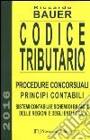 Codice tributario. Procedure consorsuali. Principi contabili. Sistemi contabili e schemi di bilancio delle regioni e degli enti locali libro