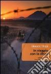 In viaggio con la Jihad. Afghanistan-Siria, un reportage di frontiera libro