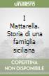 I Mattarella. Storia di una famiglia siciliana libro