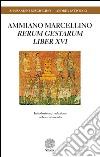 Ammiano Marcellino «Rerum gestarum Liber XVI» libro